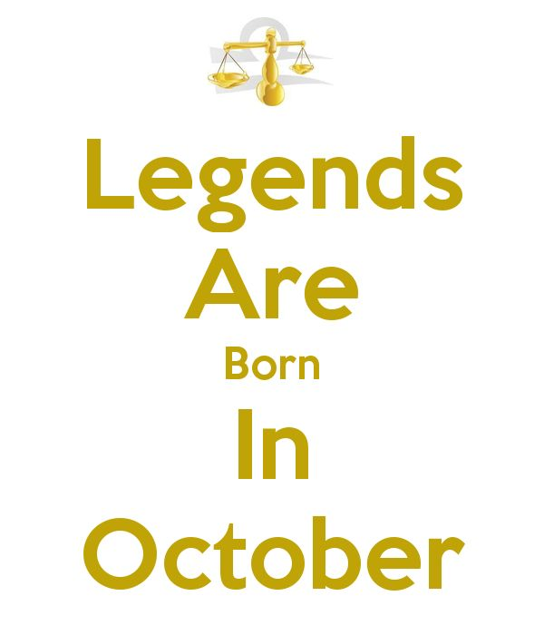 born in october | Legends Are Born In October - KEEP CALM AND CARRY ON Image Generator ...