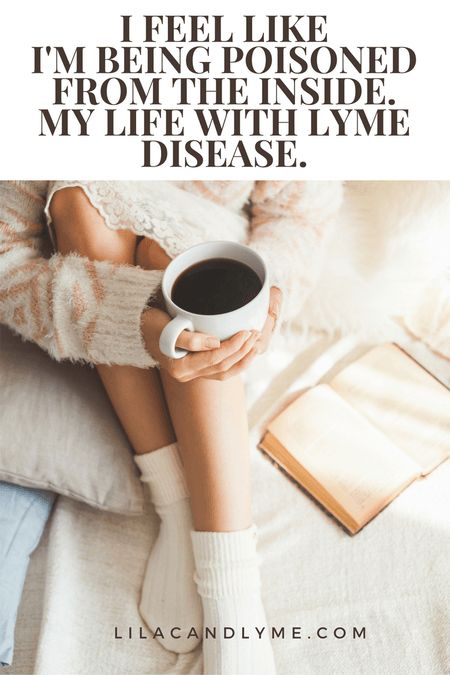 Lyme disease you feel like you are being poisoned from the inside. The story of how my fibro and CFS diagnosis turned out to be Lyme Disease. Lilacandlyme.com