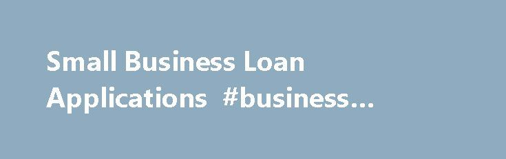 Small Business Loan Applications #business #laptop http://busines.remmont.com/small-business-loan-applications-business-laptop/  #business loan application # Small Business Loan Applications Ready to get started? It's easy at TD Bank. Just download our loan applications to see the information you'll need to provide when you apply for a loan at your local TD Bank. To keep your information secure, please print the application, fill it out and deliver […]