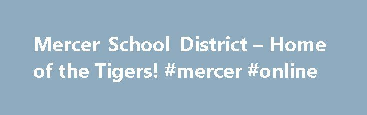 """Mercer School District – Home of the Tigers! #mercer #online http://canada.remmont.com/mercer-school-district-home-of-the-tigers-mercer-online/  # (Scoring ratings: 83-100: Significantly Exceeds Expectations; 73-82.9: Exceeds Expectations; 63-72.9: Meets Expectations; 53-62.9: Meets Few Expectations; 0-52.9: Fails to Meet Expectations) The DPI, in issuing the District Report Cards, states, """"These Accountability Report Cards help parents and educators understand how their school is doing, as…"""