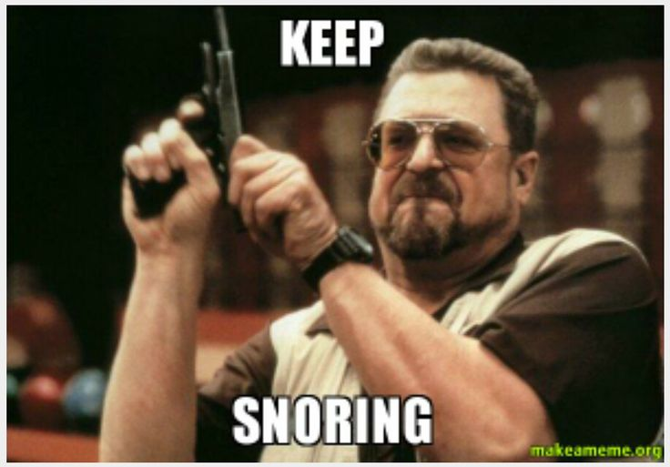 Haha omg yes my sister keeps Snoring right now like really Loud it's so annoying-_- it's sounds like a boghorn factory !