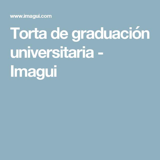 Torta de graduación universitaria - Imagui