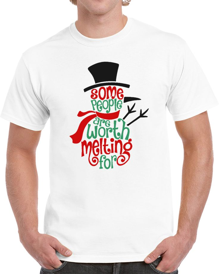 Some People Are Worth Melting For Christmas  T Shirt
