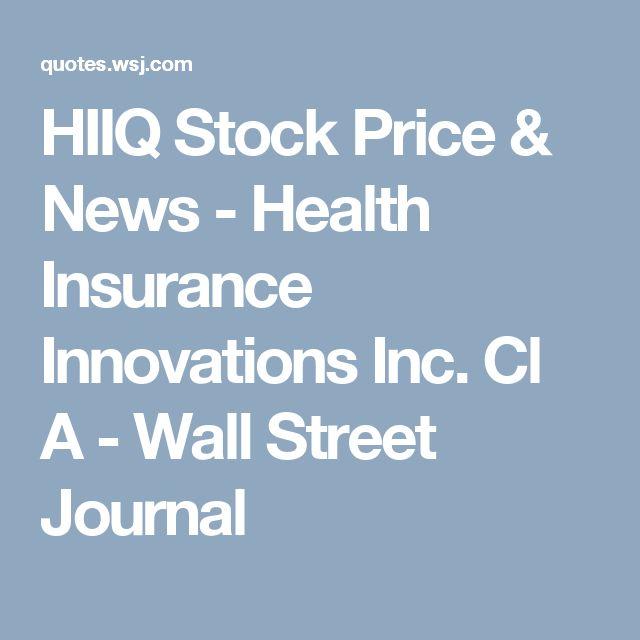 HIIQ Stock Price & News - Health Insurance Innovations Inc. Cl A - Wall Street Journal