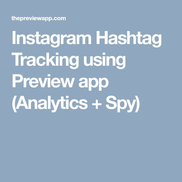 Instagram Hashtag Tracking using Preview app (Analytics + Spy)