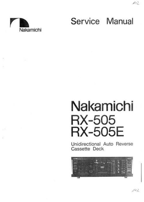 Nakamichi RX-505 Original Service Manual in PDF PDF format suitable for Windows XP, Vista, 7 DOWNLOAD