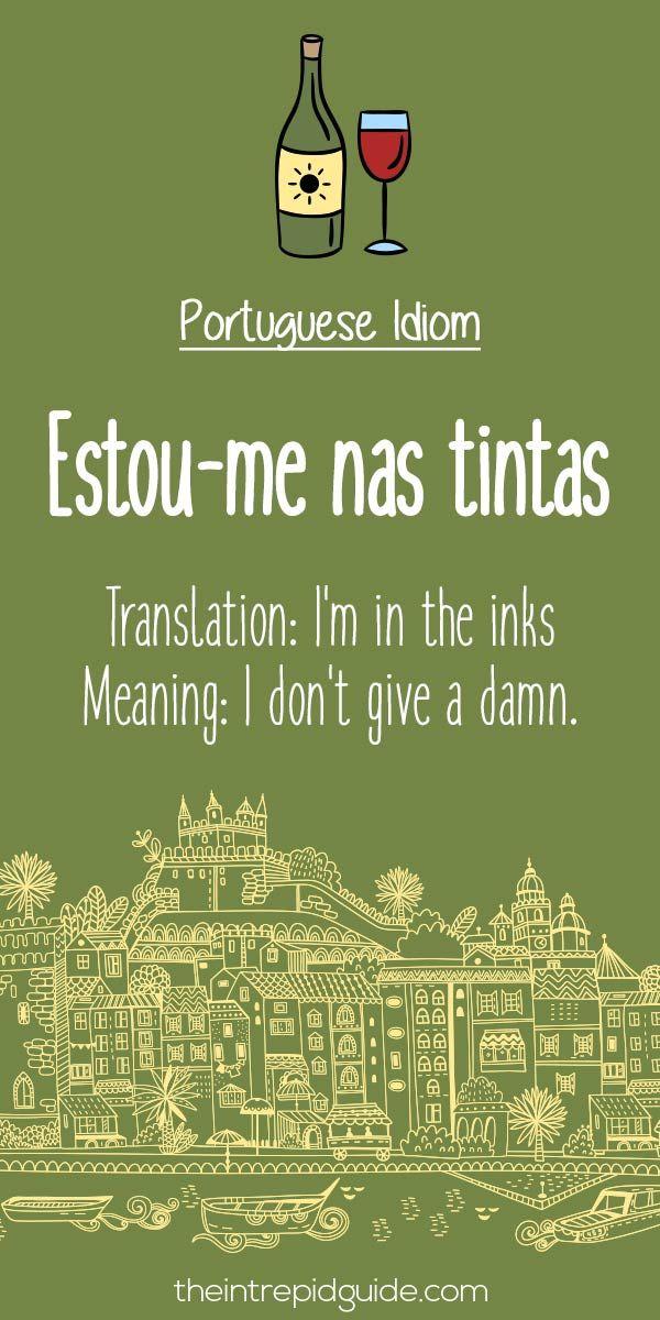 Portuguese phrases: Estou me nas tintas/I don't give a damn #liveluso