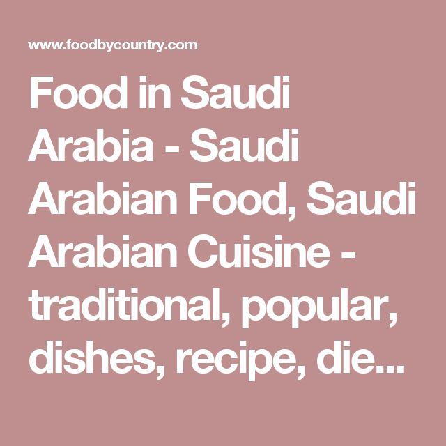Best 25 saudi arabian food ideas on pinterest chicken for Arabic cuisine history