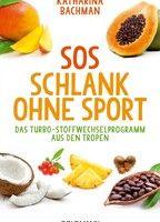"Katharina Bachmann, ""Schlank ohne Sport"", Goldmann, 12,99€"