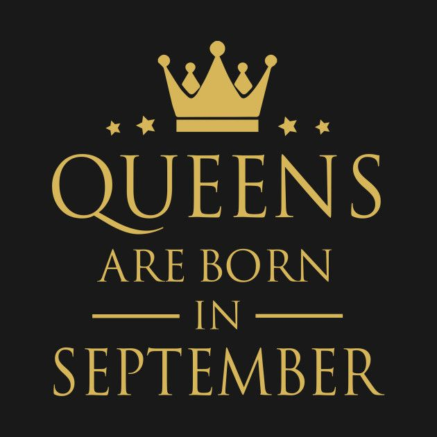 Check Out This Awesome Queens Are Born In September Design On