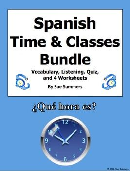 Spanish Time Bundle: Vocabulary, Listening, Quiz, and 4 Worksheets by Sue Summers