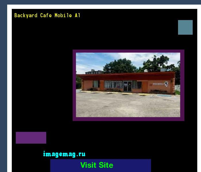 Backyard Cafe Mobile Al 145022 - The Best Image Search