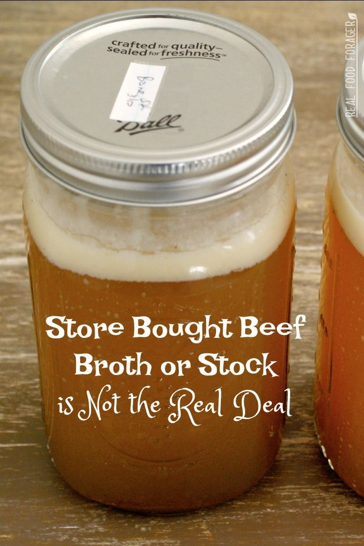 Store Bought Beef Broth or Stock is Not the Real Deal. Store bought bone broth is made to taste like broth, but it is not made from the same quality of bones and meat that you can make at home for pennies!