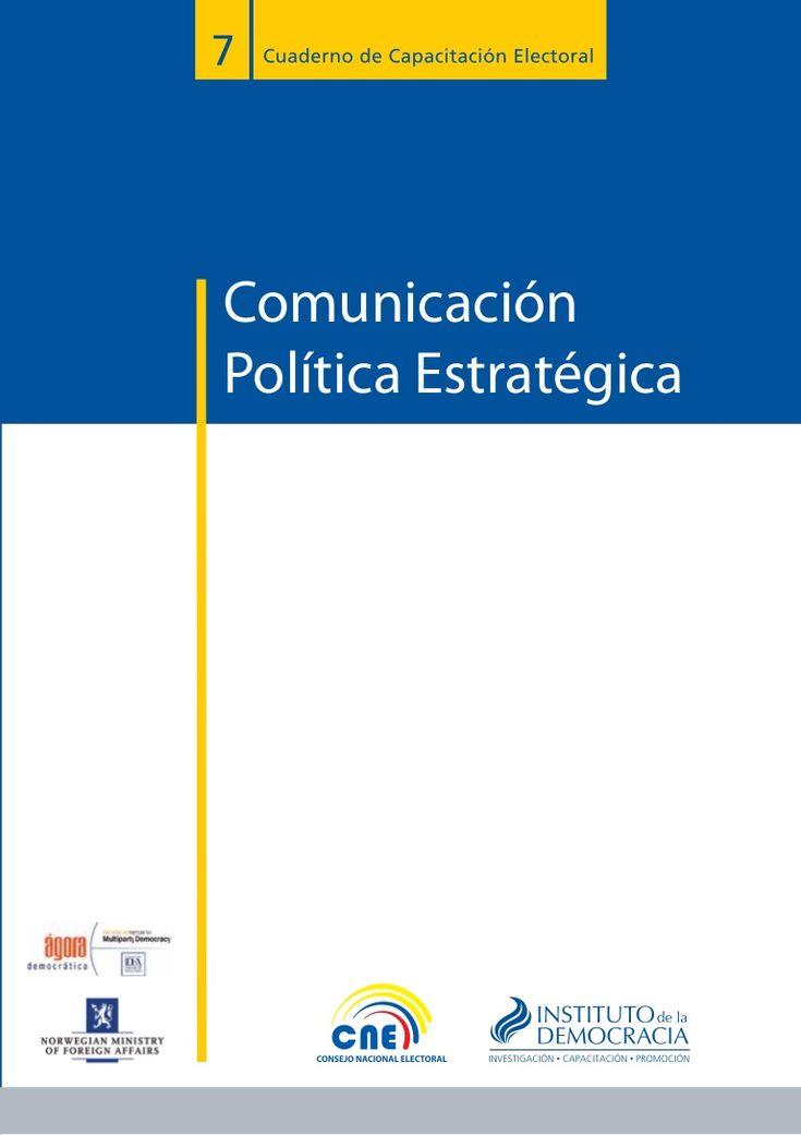Manual de Comunicación Política Estratégica realizado en el Instituto de la Democracia, institución adscrita al CNE.