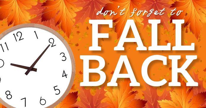Daylight Saving Time Ends Template Daylight Savings Time Fall Back Time Change Fall Back Time