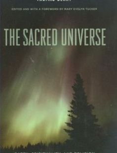 The Sacred Universe: Earth Spirituality and Religion in the Twenty-First Century 1st Edition free download by Thomas Berry Mary Evelyn Tucker ISBN: 9780231149525 with BooksBob. Fast and free eBooks download.  The post The Sacred Universe: Earth Spirituality and Religion in the Twenty-First Century 1st Edition Free Download appeared first on Booksbob.com.