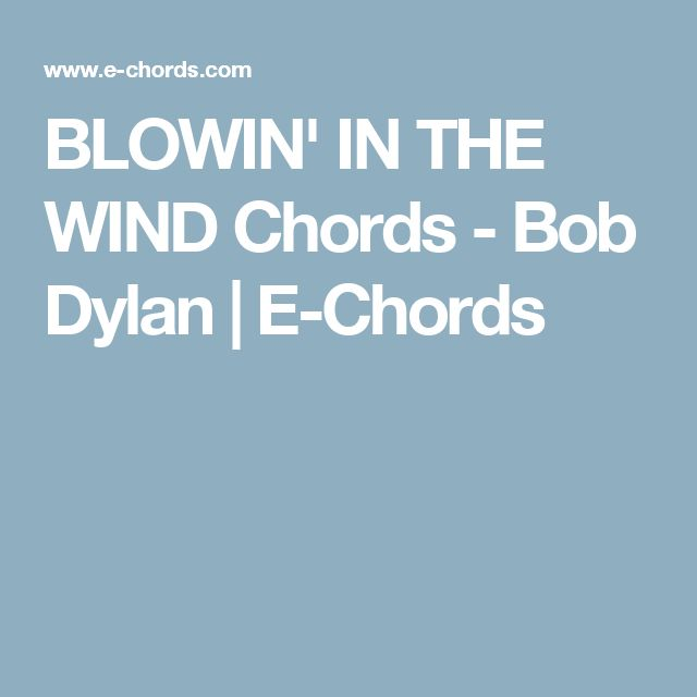 BLOWIN' IN THE WIND Chords - Bob Dylan | E-Chords