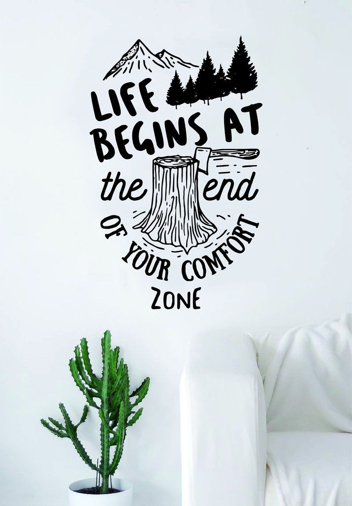 Life Begins Comfort Zone Quote Wall Decal Sticker Bedroom Living Room Art Vinyl Beautiful Inspirational Travel Teen Hike Adventure