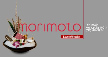 Morimoto - The NY offspring of the famous Iron Chef's Philly resto. Inventive and delicious pan-Asian and sushi offerings in an ultra-sleek space. Very much a place to impress and to see pretty people. (Japanese sushi/Meatpacking)