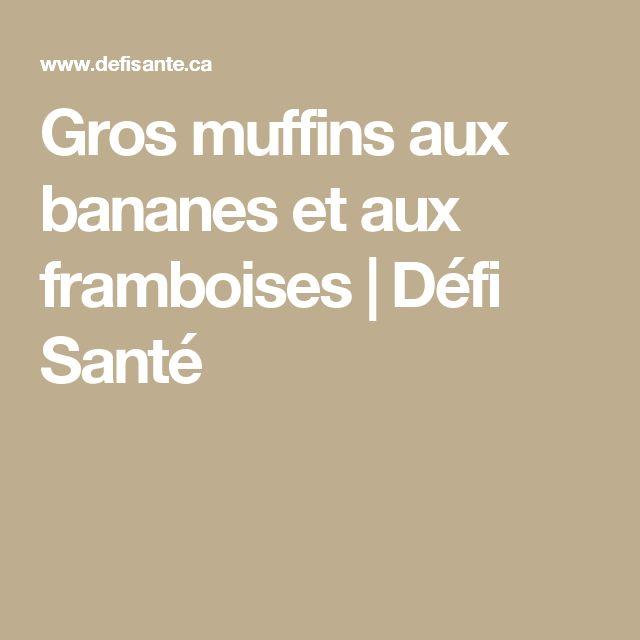 Gros muffins aux bananes et aux framboises | Défi Santé
