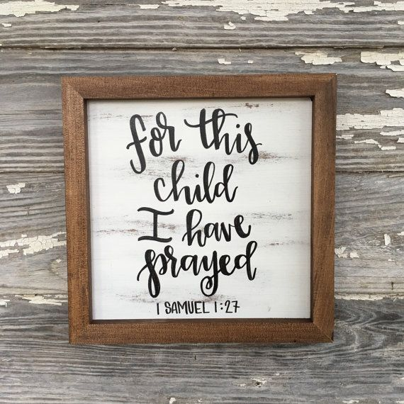 For this child I have prayed 1 Samuel 1:27 by ImperfectDust