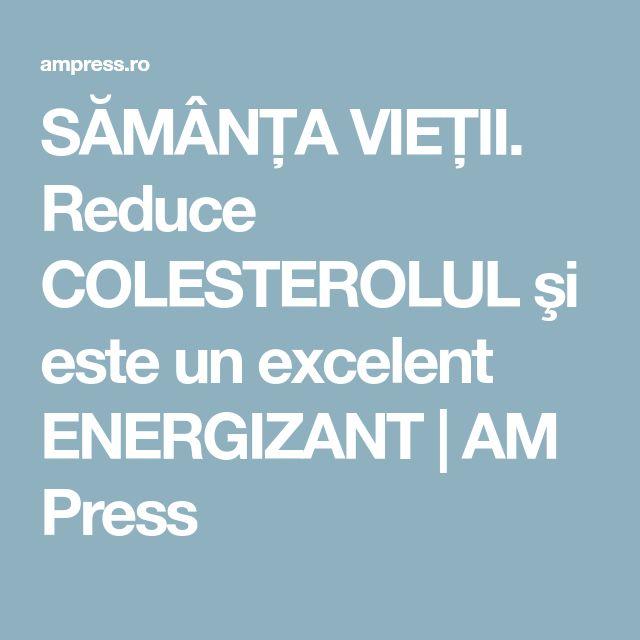 SĂMÂNŢA VIEŢII. Reduce COLESTEROLUL şi este un excelent ENERGIZANT   AM Press