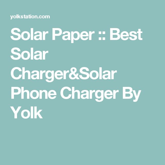 Solar Paper :: Best Solar Charger&Solar Phone Charger By Yolk