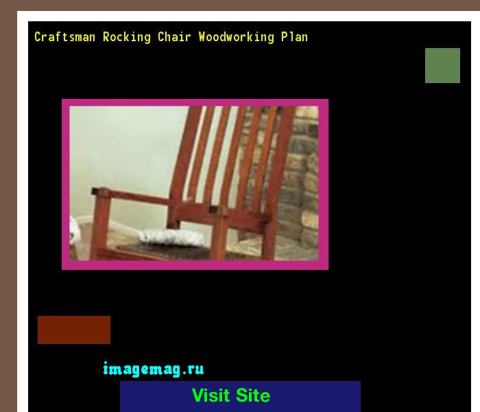 Craftsman Rocking Chair Woodworking Plan 163101 - The Best Image Search