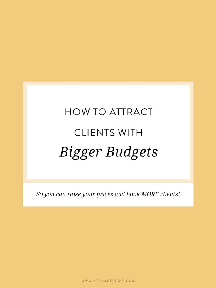how to attract clients with bigger budgets