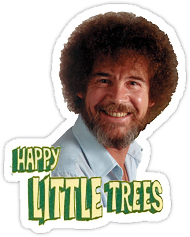 Bob Ross No Mistake Just Happy Little Trees Painter Design