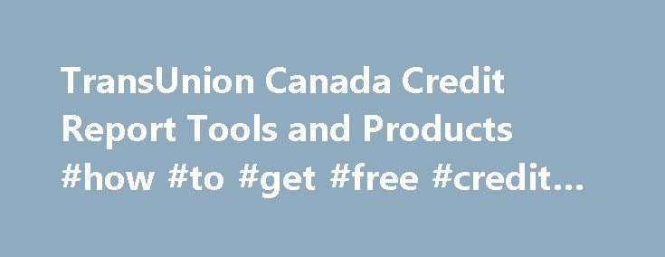 TransUnion Canada Credit Report Tools and Products #how #to #get #free #credit #score http://credit.remmont.com/transunion-canada-credit-report-tools-and-products-how-to-get-free-credit-score/  #canadian credit report # TransUnion Canada Credit Report Tools and Products TransUnion Canada is one of the leading Canadian credit Read More...The post TransUnion Canada Credit Report Tools and Products #how #to #get #free #credit #score appeared first on Credit.