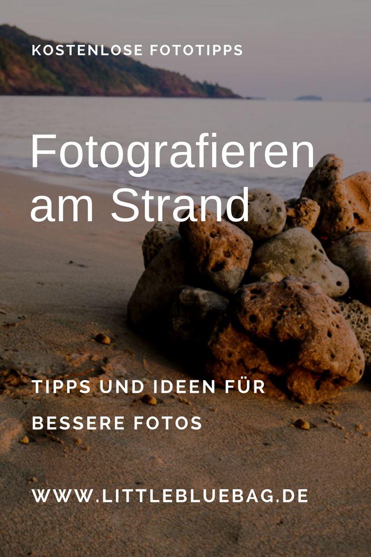 Fotos am Strand: 6 Tipps für bessere Fotos Fotografieren am Strand
