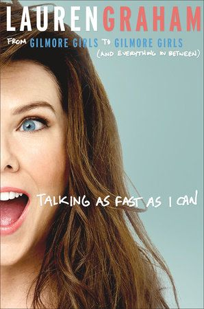 Talking as Fast as I Can by Lauren Graham | PenguinRandomHouse.com  Amazing book I had to share from Penguin Random House