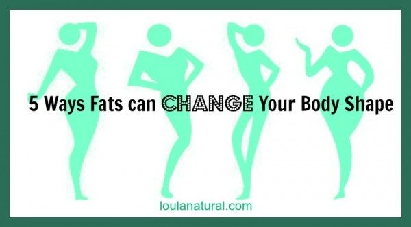 5 Ways Fat in your diet can change your body: - Loula Natural