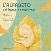 L'alfabeto del bambino naturale  Elena Balsamo   Il Leone Verde http://www.librisalus.it/libri/alfabeto_bambino_naturale.php
