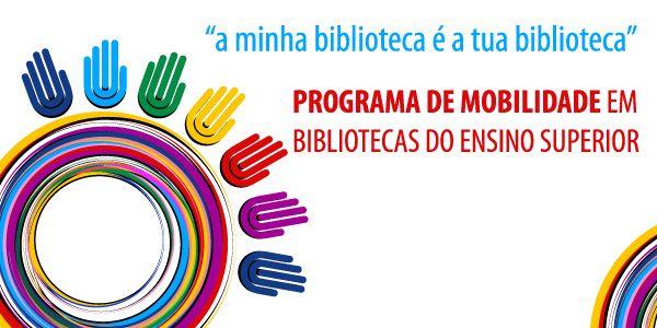 """Estão abertas as candidaturas para o programa de mobilidade """"A Minha Biblioteca é a Tua Biblioteca"""""""