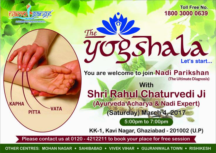 Namo Gange Namaskar!!! Dear health seekers, you are welcome to join Nadi Parikshan (The Ultimate Diagnosis) free workshop by Shri Rahul Chaturvedi Ji (Ayurveda Acharya & Nadi Expert) at The Yogshala centre Kavi Nagar, Ghaziabad on 4th March. Visit us at http://www.theyogshala.com or call us at toll free no. 180030000639. #TheYogshala #KaviNagarGhaziabad #NadiParikshanWorkshop #NadiExpert