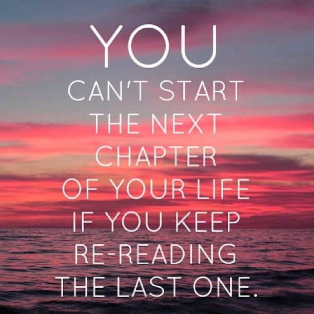Inspirational Quotes About Starting A New Chapter In Life: Coping With Change And Loss.. Starting A New Chapter Quote