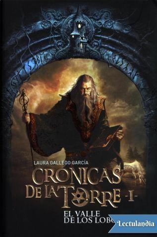 El valle de los lobos -Laura Gallego García-Saga: Crónicas de la torre -1