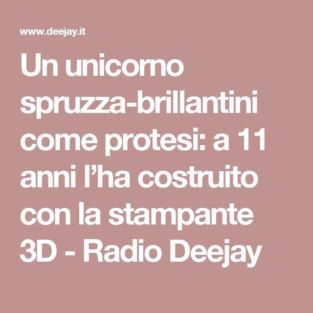 Un unicorno spruzza-brillantini come protesi: a 11 anni l'ha costruito con la stampante 3D - Radio Deejay