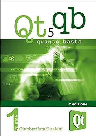 Download Qt 5 Quanto Basta: La Guida all'Uso della Libreria