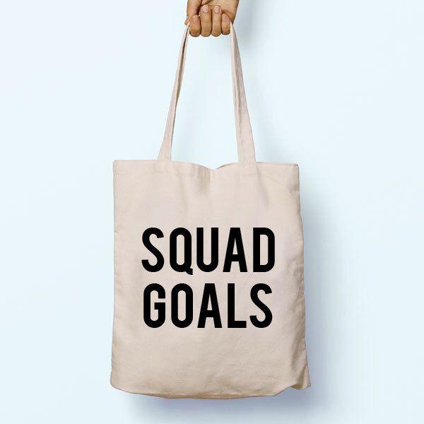 Squad Goals, Gym Slogan Quote Cotton Shopper Tote Canvas Bag Shopping Gym Books Tumblr Funny Joke Boy Girl Sack Cotton Gift by LittleNoctua on Etsy https://www.etsy.com/listing/292201641/squad-goals-gym-slogan-quote-cotton