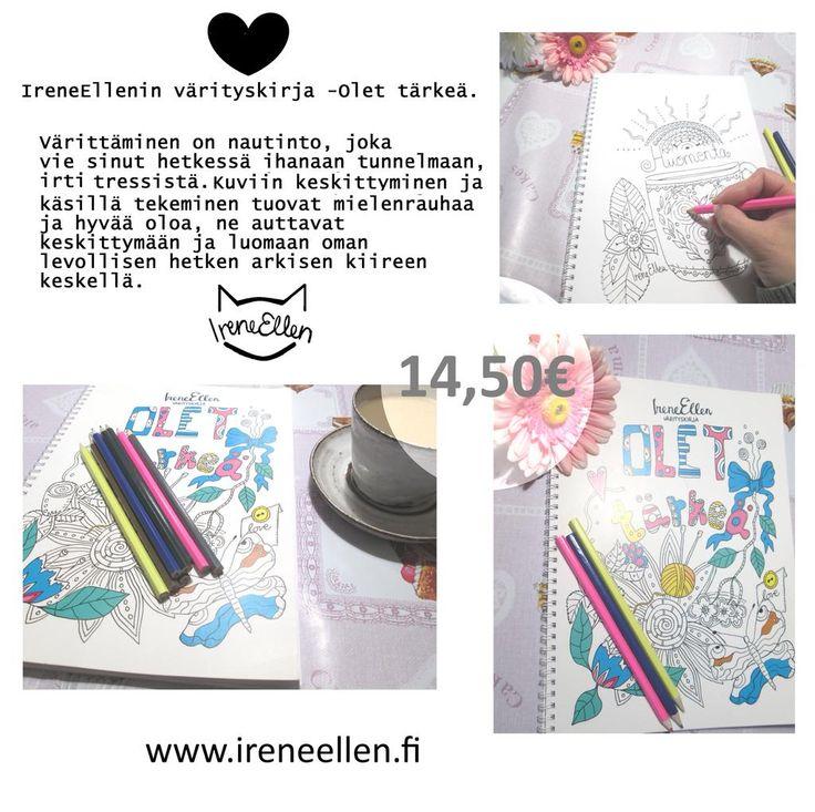 OLET TÄRKEÄ!  http://www.ireneellen.fi #aikuistenvärityskirja #värityskirja #aikuisetvärittää #madeinfinland