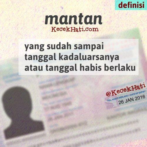 Kata bergambar Mantan ialah pacar yang sudah sampai kadaluarsanya atau tanggal habis berlaku (lucu, cinta, definisi)