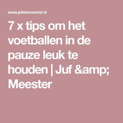 7 x tips om het voetballen in de pauze leuk te houden | Juf & Meester