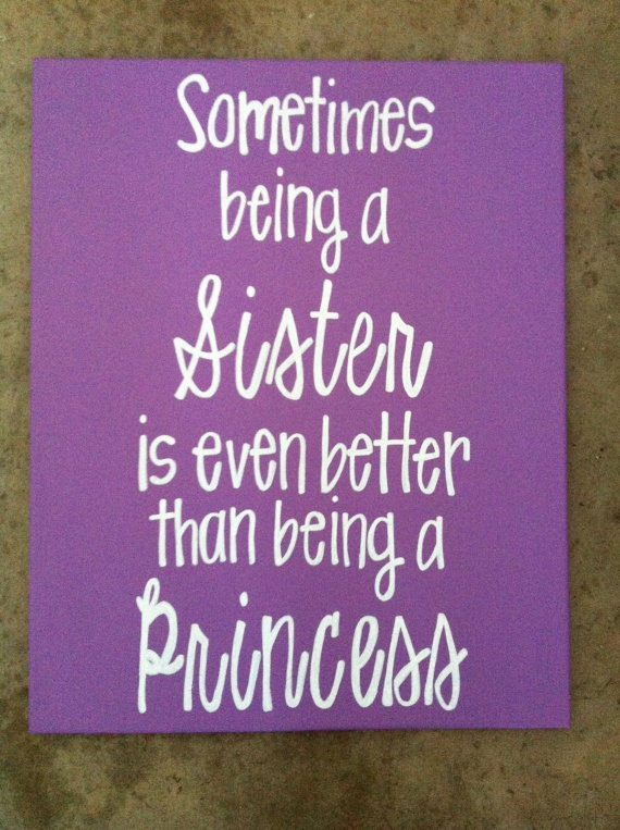 Sometimes being a sister is even better than being a princess 16 x 20 canvas. quote. sign via Etsy
