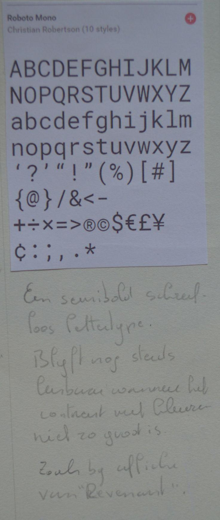 schreefloos lettertype : Roboto Mono Lettertype is niet dun maar ook niet dik. Heeft overal de zelfde dikte.
