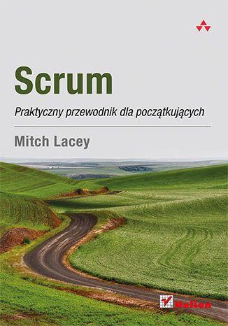 """""""Scrum. Praktyczny przewodnik dla początkujących""""  #helion #ksiazka #IT #projectmanagement  #scrum"""