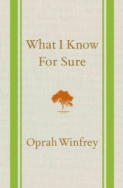 """""""What I Know For Sure"""" by Oprah Winfrey"""