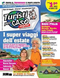 In edicola da sabato 10 maggio un numero speciale di #Turistipercaso Magazine dedicato ai super viaggi dell'estate!